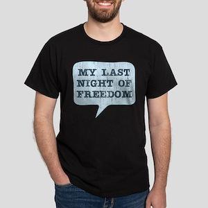 Last Night of Freedom Dark T-Shirt