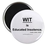 Wit is Educated Insolence - Magnet