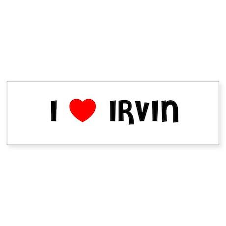 I LOVE IRVIN Bumper Sticker