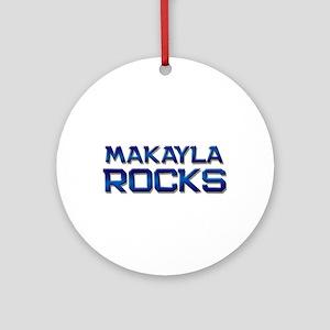 makayla rocks Ornament (Round)