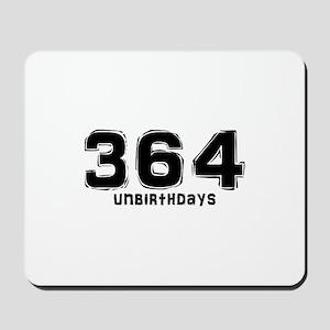 364 Unbirthdays Mousepad