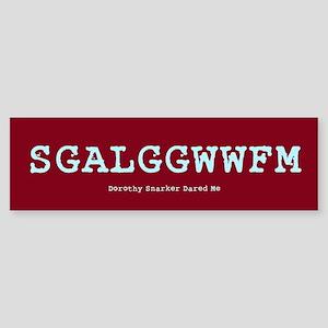 The SGALGGWWFM Bumper Sticker
