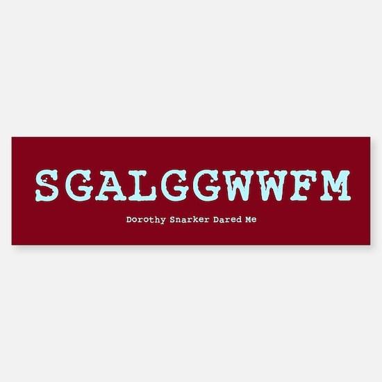 The SGALGGWWFM Bumper Bumper Bumper Sticker
