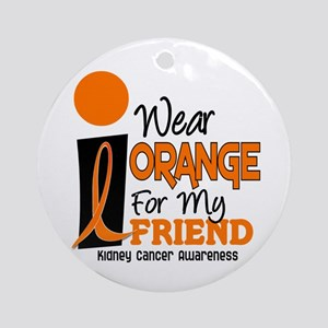 I Wear Orange For My Friend 9 KC Ornament (Round)