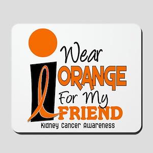 I Wear Orange For My Friend 9 KC Mousepad