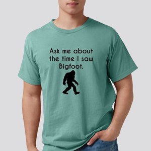 Ask Me About The Time I Saw Bigfoot T-Shirt