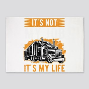 Trucker Not Just My Job, It's m 5'x7'Area Rug