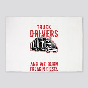 Trucker We are Truck Drivers Eat Me 5'x7'Area Rug