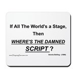 If all the world's a stage... Mousepad
