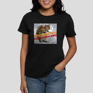 That squirrel can water-ski! Women's Dark T-Shirt