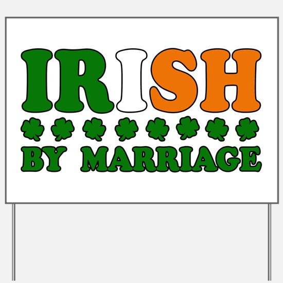 Irish by Marriage Tricolor Yard Sign