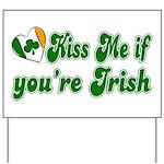 Kiss Me if You're Irish Yard Sign