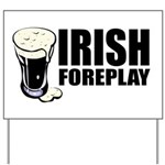 Irish Foreplay Beer Yard Sign