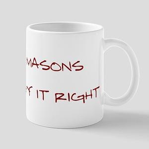 Masons... Mug