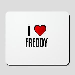 I LOVE FREDDY Mousepad