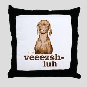 Say Vizsla Throw Pillow