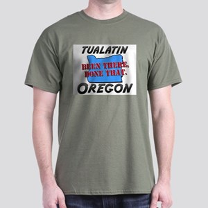 tualatin oregon - been there, done that Dark T-Shi