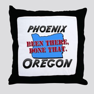 phoenix oregon - been there, done that Throw Pillo