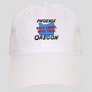 phoenix oregon - been there, done that Cap
