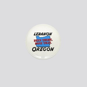lebanon oregon - been there, done that Mini Button