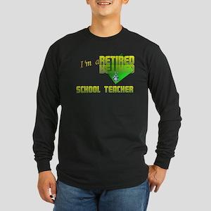 Retired School Teacher . Long Sleeve Dark T-Shirt