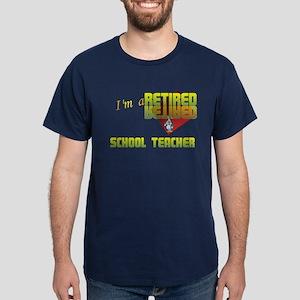 Retired School Teacher . Dark T-Shirt