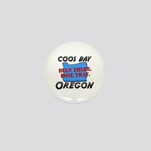 coos bay oregon - been there, done that Mini Butto