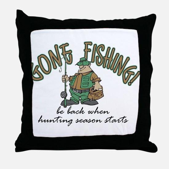 Gone Fishing - Hunting Season Throw Pillow
