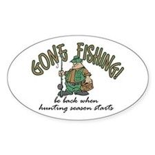 Gone Fishing - Hunting Season Oval Sticker