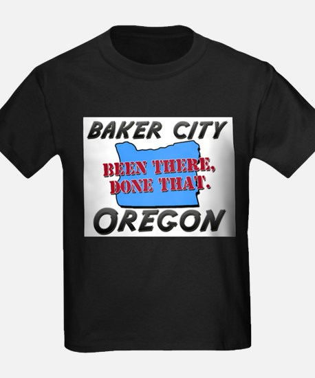 baker city oregon - been there, done that T