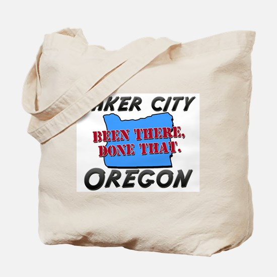 baker city oregon - been there, done that Tote Bag