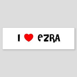 I LOVE EZRA Bumper Sticker