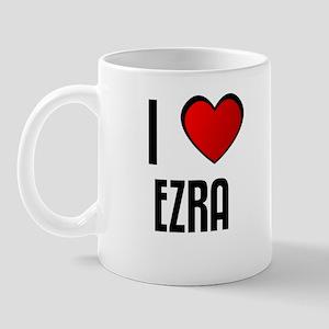 I LOVE EZRA Mug