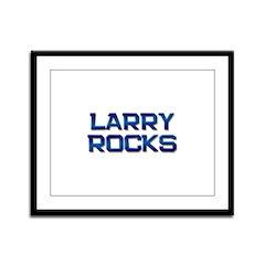 larry rocks Framed Panel Print