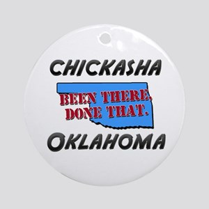 chickasha oklahoma - been there, done that Ornamen