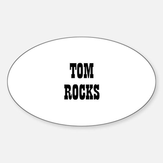 TOM ROCKS Oval Decal