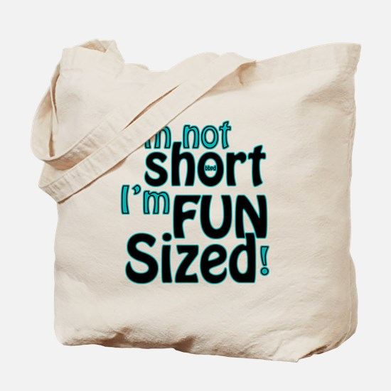 Not Short, Fun Sized Tote Bag