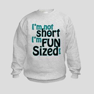 Not Short, Fun Sized Kids Sweatshirt