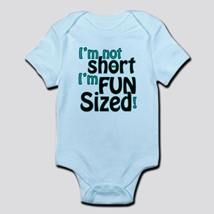 Not Short, Fun Sized Infant Bodysuit