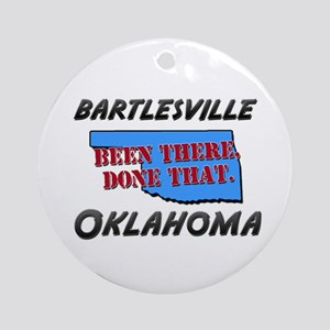 bartlesville oklahoma - been there, done that Orna