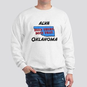 alva oklahoma - been there, done that Sweatshirt