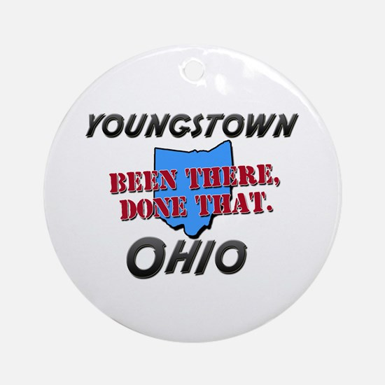 youngstown ohio - been there, done that Ornament (