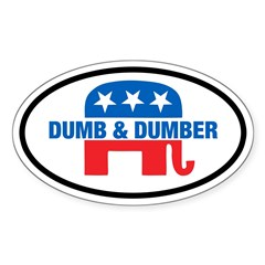 Anti-GOP Dumb & Dumber Oval Sticker