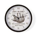 Sloth am I slow? Wall Clock