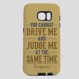Drive Me And Judge Me Samsung Galaxy S7 Case