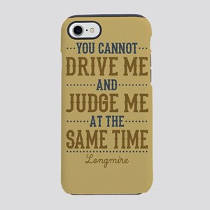 Drive Me And Judge Me iPhone 7 Tough Case