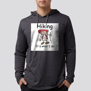Hiking, it's what I do Long Sleeve T-Shirt