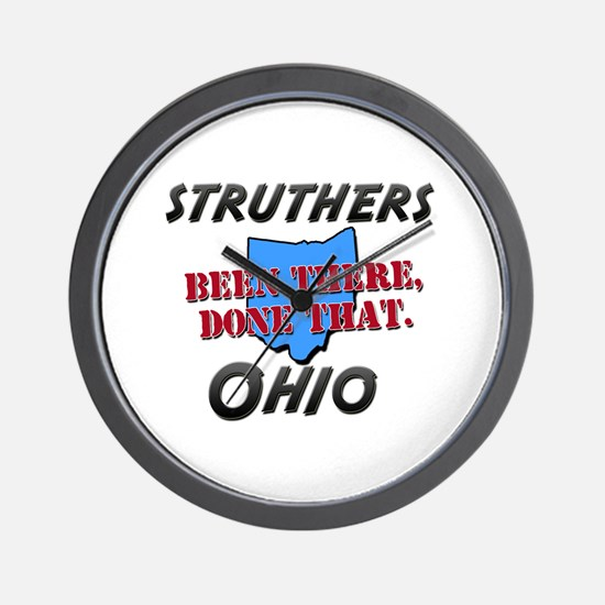 struthers ohio - been there, done that Wall Clock