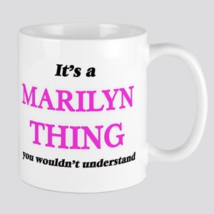 It's a Marilyn thing, you wouldn't un Mugs