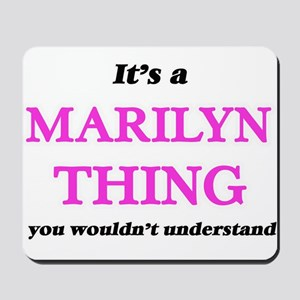 It's a Marilyn thing, you wouldn&#39 Mousepad